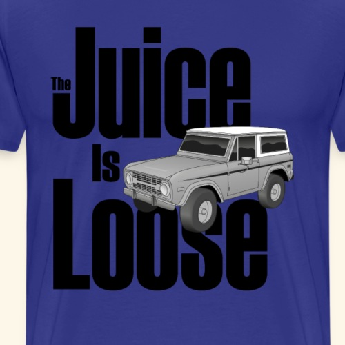 The Juice Is Loose Bronco - Men's Premium T-Shirt