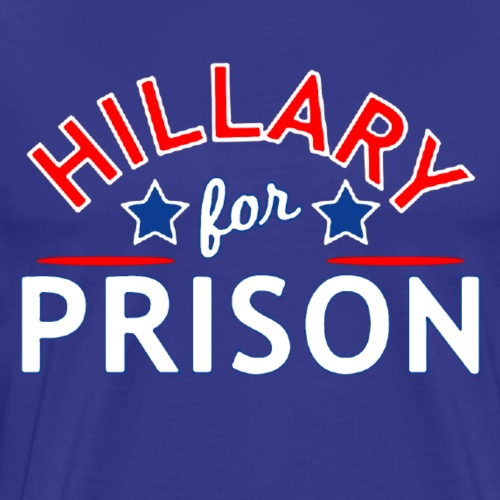 Hillary For Prison - Men's Premium T-Shirt