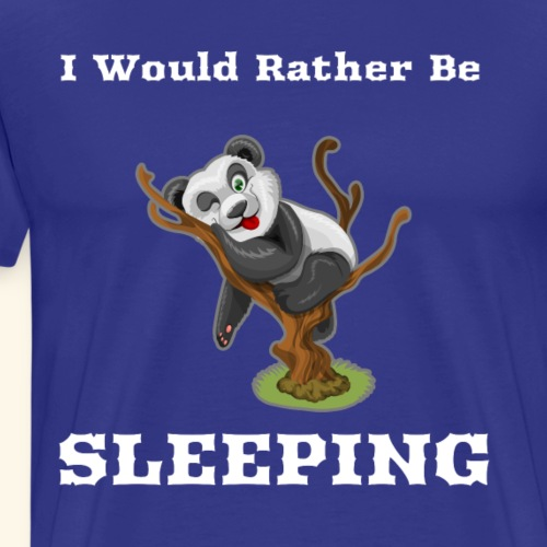 I would rather be sleeping - Men's Premium T-Shirt
