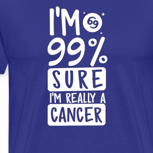 I'M 99 Sure I'm Really a Cancer tshirt for gift - Men's Premium T-Shirt