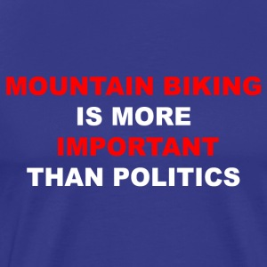 MTB is greather than politics - Men's Premium T-Shirt
