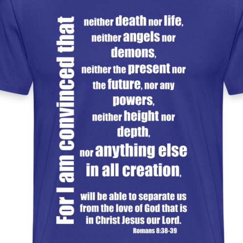 Romans 8:38-39 - Men's Premium T-Shirt