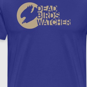 Dead birds watcher - Men's Premium T-Shirt