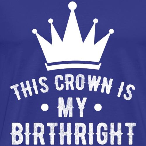 My Birthright! - Men's Premium T-Shirt