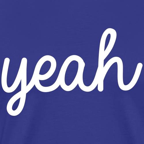 yeah - Men's Premium T-Shirt