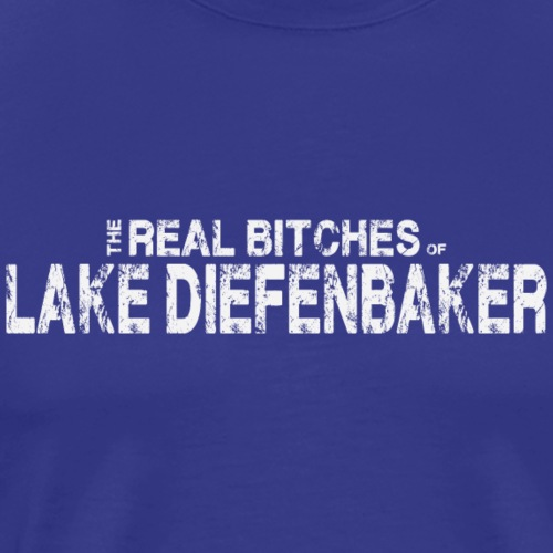 Bitches of Lake Diefenbaker - Men's Premium T-Shirt