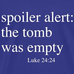 Spoiler Alert The Tomb Was Empty Luke 24:24 - Men's Premium T-Shirt