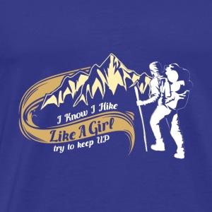 HIKING: I know I hike like a Girl. Try to keep up! - Men's Premium T-Shirt