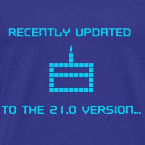 Recently updated to 21.0 version - Men's Premium T-Shirt