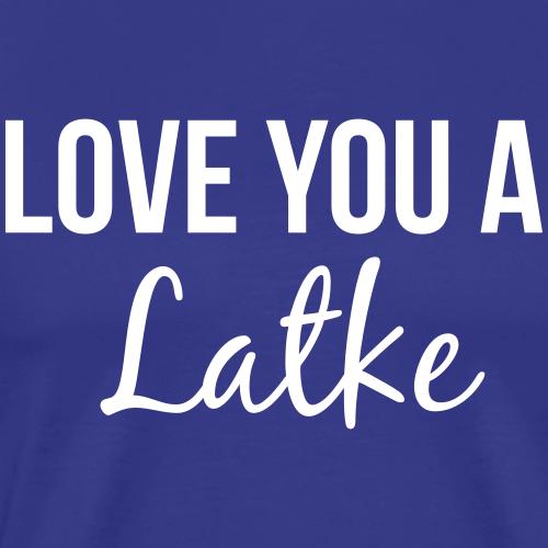 Love You A Latke - Men's Premium T-Shirt
