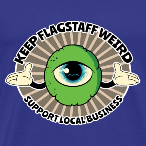 KEEP FLAGSTAFF WEIRD Support Local Business eye - Men's Premium T-Shirt