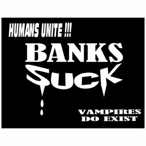 Banks Suck - Men's Premium T-Shirt