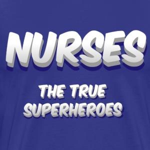 NURSES The True Superheroes - Men's Premium T-Shirt