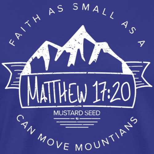 Matthew 17:20 (White) - Men's Premium T-Shirt