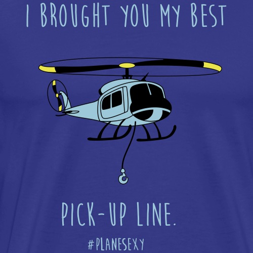 I brought you my Best Pick-up Line. - Men's Premium T-Shirt
