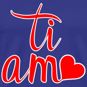 Ti Amo - Men's Premium T-Shirt