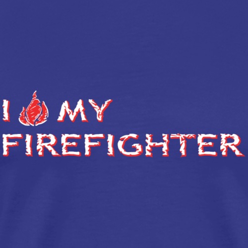I Love My Firefighter T-Shirt - Men's Premium T-Shirt