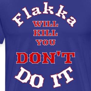 ID Flakka will kill you DONT DO IT - Men's Premium T-Shirt