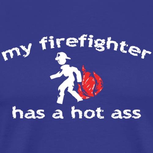 My Firefighter Has A Hot Ass T-Shirt - Men's Premium T-Shirt