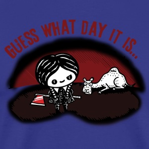 Guess what day it is - Men's Premium T-Shirt