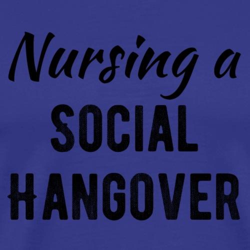 Nursing a Social Hangover - Men's Premium T-Shirt