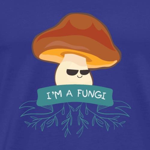 I'm a Fungi! - Men's Premium T-Shirt