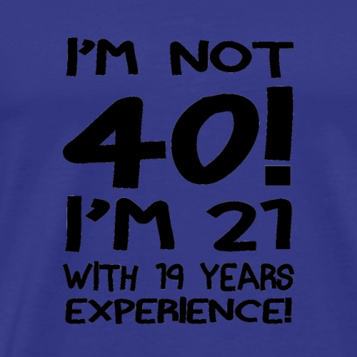 03 im not forty white - Men's Premium T-Shirt