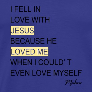 Bible Quote,Christian,Jesus Loved Me - Men's Premium T-Shirt