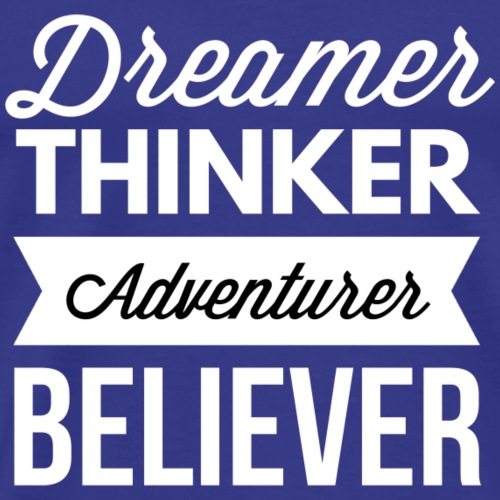 Dreamer thinker adventurer believer - Men's Premium T-Shirt
