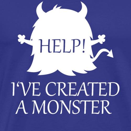 Help ive created a monster - Men's Premium T-Shirt
