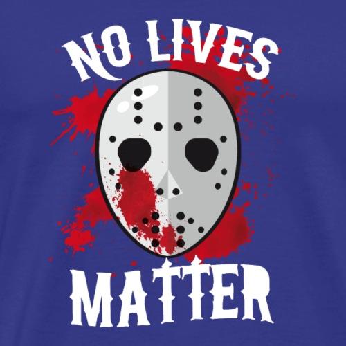 No Lives Matter - Halloween T-shirt - Men's Premium T-Shirt