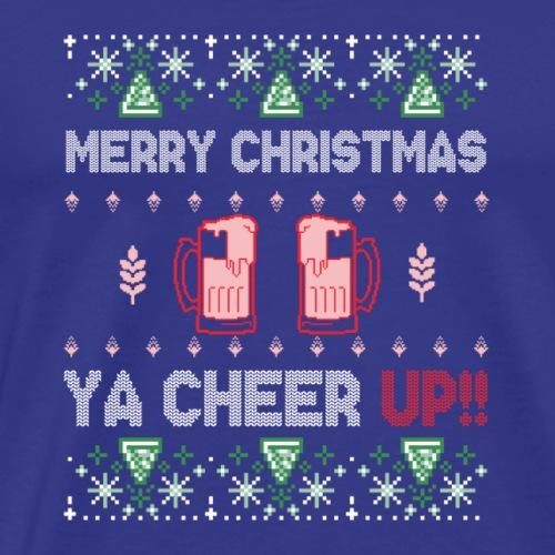 MERRY CHRISTMAS YA CHEER UP - Men's Premium T-Shirt