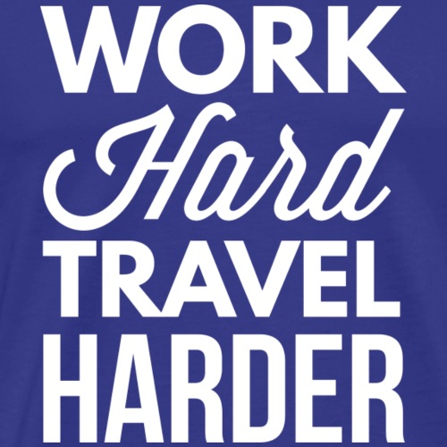 Work hard travel harder - Men's Premium T-Shirt