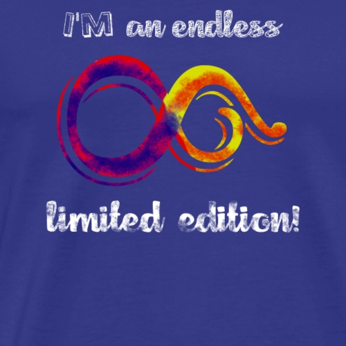 I'm an Endless Limited Edition Infinity Design - Men's Premium T-Shirt