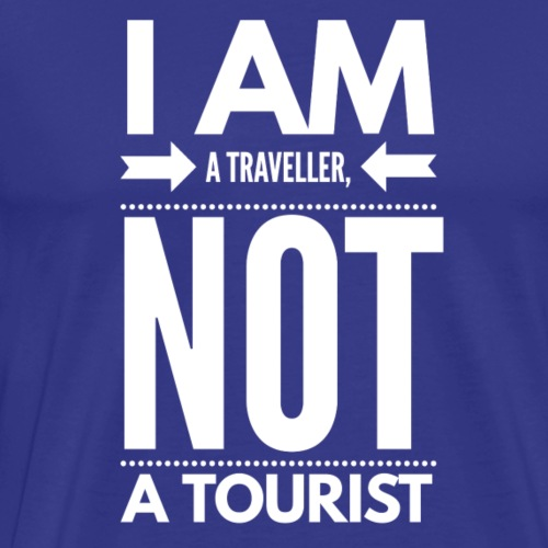 Traveller Not Tourist - Men's Premium T-Shirt