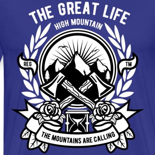 The Gread Life High Mountain - Men's Premium T-Shirt