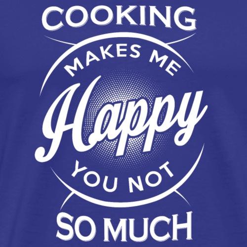 Cooking Make Me Happy - Men's Premium T-Shirt