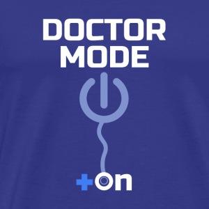 DOCTORS: Doctor Mode On - Men's Premium T-Shirt