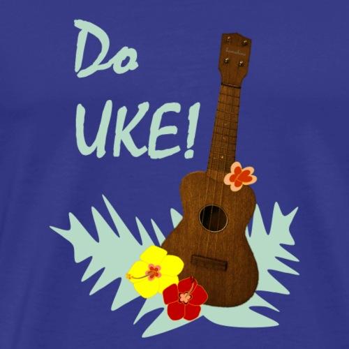 Do Uke! - Men's Premium T-Shirt