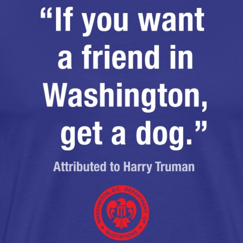 DC QUOTE: If You Want a Friend in Washington,... - Men's Premium T-Shirt