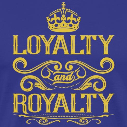 Loyalty & Royalty - Men's Premium T-Shirt