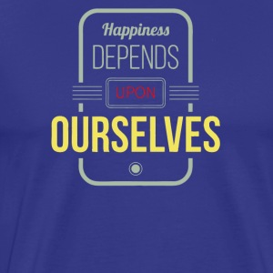 Happiness depends upon ourselves - Men's Premium T-Shirt