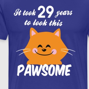 It took 29 years to look this pawsome - Men's Premium T-Shirt