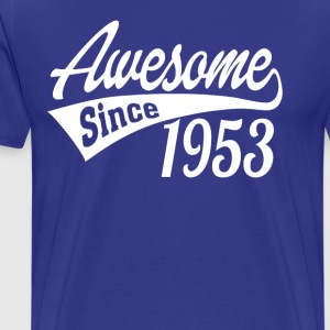 Awesome Since 1953 - Men's Premium T-Shirt
