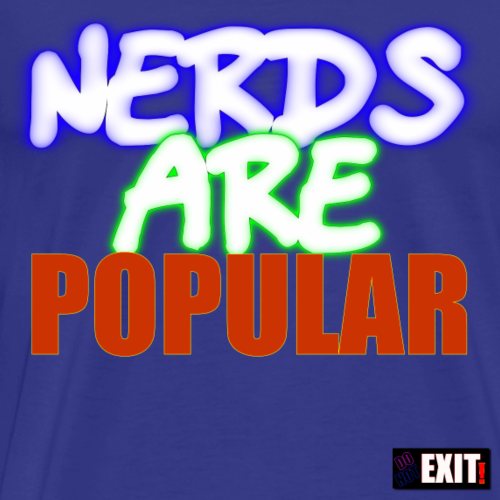 NERDS ARE POPULAR - Men's Premium T-Shirt