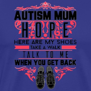 AUTISM MUM HOPE WHEN YOU GET BACK - Men's Premium T-Shirt