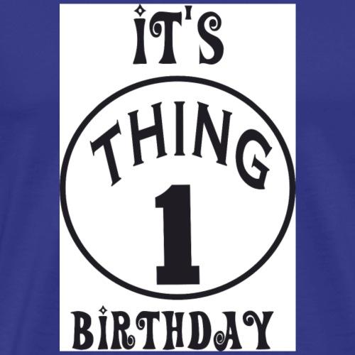 birthday_work_thing_1 - Men's Premium T-Shirt