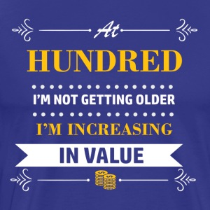 100 years and increasing in value - Men's Premium T-Shirt