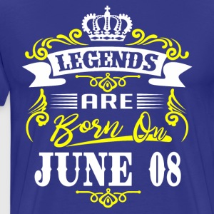 Legends are born on June 08 - Men's Premium T-Shirt