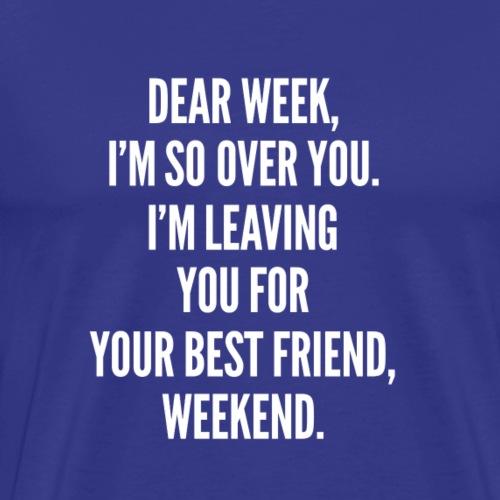 Dear Week - Men's Premium T-Shirt
